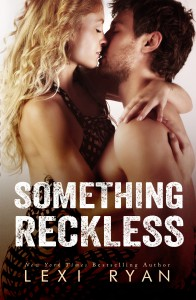 Dual Cover Reveal: Something Reckless & Something Real by Lexi Ryan