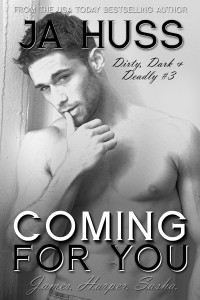 Cover Reveal plus Giveaway: Coming For You by J.A. Huss