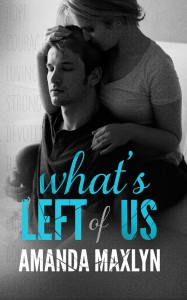 Excerpt Reveal: What's Left of Us by Amanda Maxlyn
