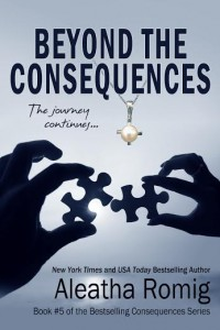 Cover Reveal: Beyond the Consequences by Aleatha Romig