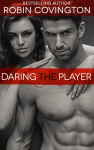 Daring The Player by Robin Covington