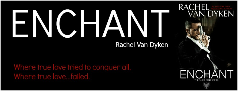 New Release: Enchant by Rachel Van Dyken