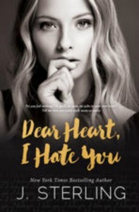Cover Reveal: Dear Heart I Hate You by J. Sterling