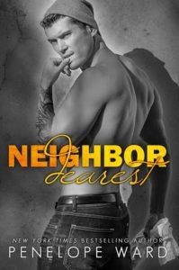 Cover Reveal: Neighbor Dearest by Penelope Ward