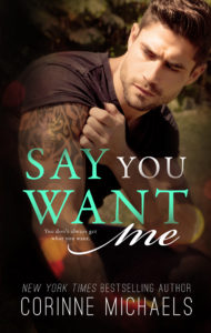 Release Blitz: Say You Want Me by Corinne Michaels