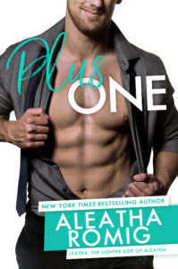 Release Day Blitz: Plus One by Aleatha Romig
