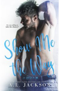 Cover Reveal: Show Me The Way by A.L. Jackson