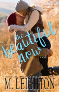 The Beautiful Now by M. Leighton is LIVE!!