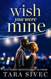 New Release & Review: Wish You Were Mine by Tara Sivec