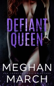 It's Release Day for Defiant Queen by Meghan March