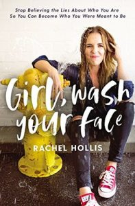 Girl, Wash Your Face by Rachel Hollis …..A Must Read For Everyone!!