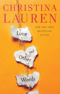 New Release & Review: Love and Other Words by Christina Lauren