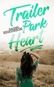 It's Almost Release Day for Trailer Park Heart by Rachel Higginson #Review #Excerpt