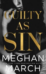 New Release & Review: Guilty As Sin by Meghan March