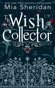The Wish Collector by Mia Sheridan is LIVE !!  #Review