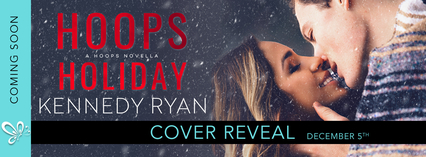 Cover Reveal: Hoops Holiday by Kennedy Ryan