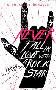 Cover & Chapter Reveal: Never Fall in Love With a Rockstar by Rachel Higginson