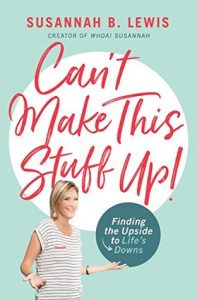 New Release: Can't Make This Stuff Up! by Susannah B. Lewis