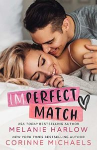 New Release & Review: Imperfect Match by Melanie Harlow & Corinne Michaels