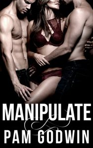 Cover Reveal: Manipulate by Pam Godwin