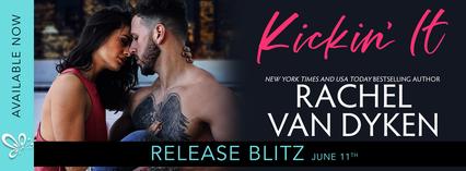 Release Blitz: Kickin' It by Rachel Van Dyken plus Review