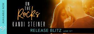 Release Blitz: On The Rocks by Kandi Steiner