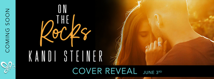 Cover Reveal: On The Rocks by Kandi Steiner