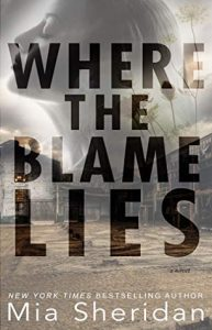 New Release & Review: Where The Blame Lies by Mia Sheridan