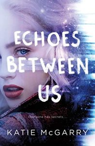 New Release & Review: Echoes Between Us by Katie McGarry