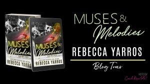 Blog Tour: Muses & Melodies by Rebecca Yarros
