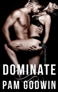 Cover Reveal: Dominate by Pam Godwin